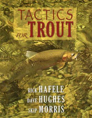 Tactics for Trout