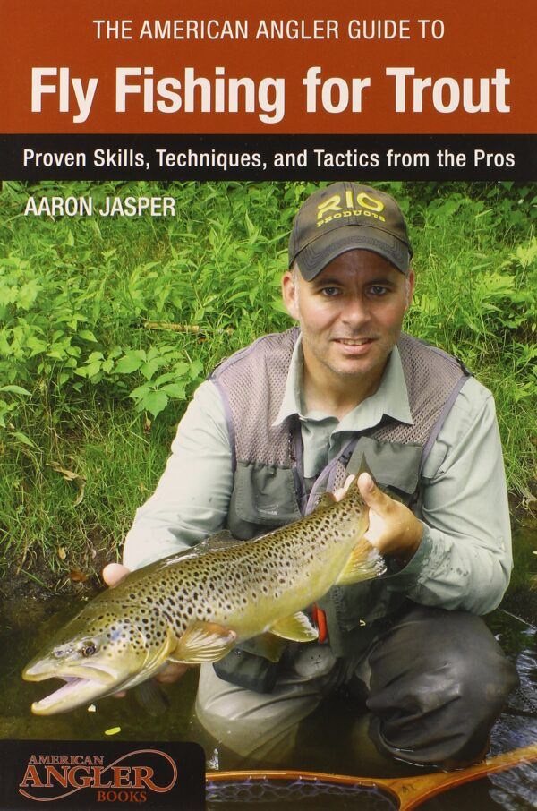 The American Angler Guide to Fly Fishing for Trout