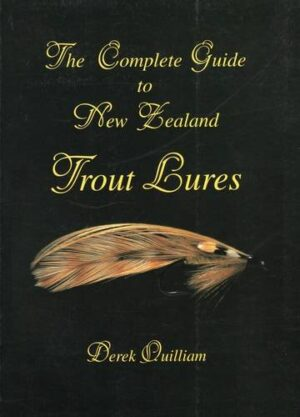 The Complete Guide to New Zealand Trout Lures