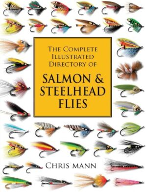 The Complete Illustrated Directory of Salmon & Steelhead Flies