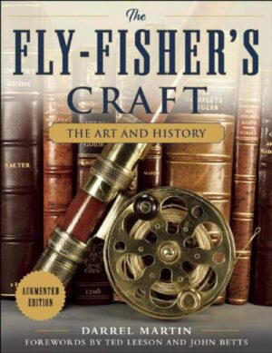 The Fly Fisher's Craft: the Art & History of Fly Tying