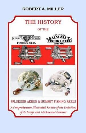 The History of the Pflueger Akron & Summit Casting Reels