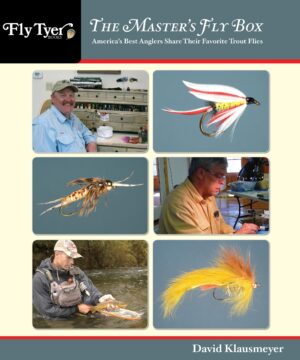 The Master's Fly Box: the Experts' Secrets for Success, in Their Own Words