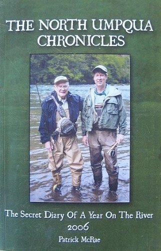 The North Umpqua Chronicles: the Secret Diary of a Year on the River
