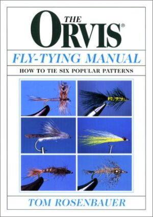 The Orvis Fly-tying Manual: How to Tie 6 Popular Flies, 2nd Ed.