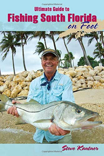The Ultimate Guide to Fishing South Florida on Foot
