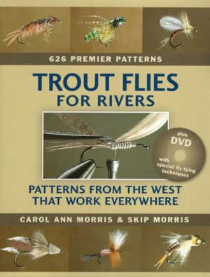 Trout Flies for Rivers : Patterns from the West That Work Everywhere