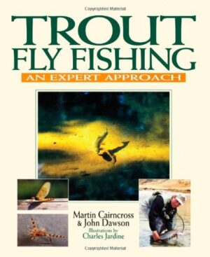 Trout Fly Fishing: an Expert Approach