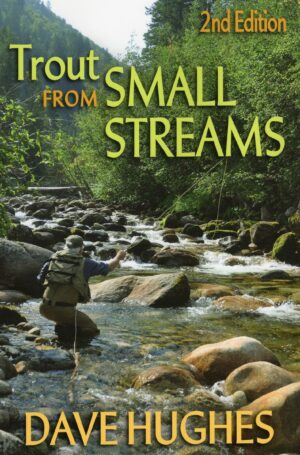 Trout from Small Streams: 2nd Edition
