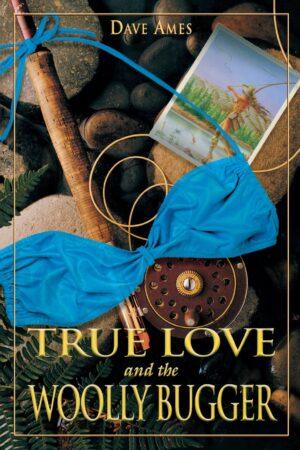 True Love & the Woolly Bugger