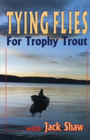 Tying Flies for Trophy Trout