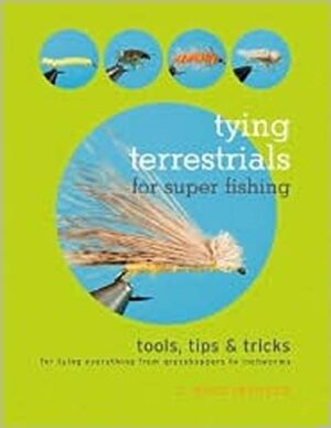 Tying Terrestrials for Super Fishing