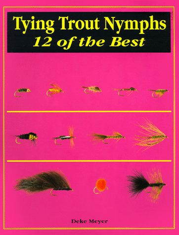 Tying Trout Flies : 12 of the Best