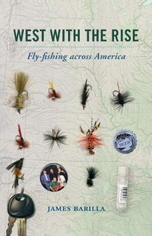 West with the Rise: Fly-fishing Across America