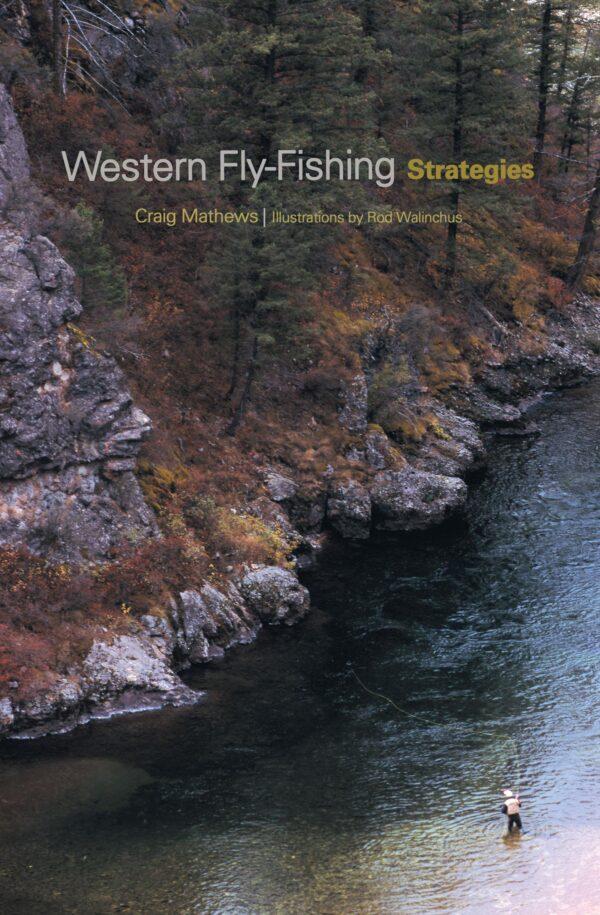 Western Fly-fishing Strategies