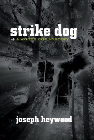 Woods Cop Mystery Series: Strike Dog