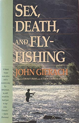 Sex Death and Fly Fishing