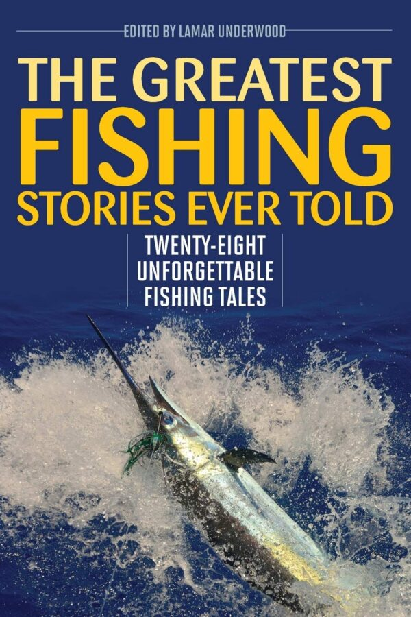 Greatest Fishing Stories Ever Told