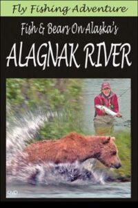 Fly Fishing Adventure: Fish & Bears On Alaska's Alagnak River