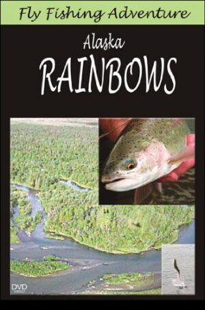 Fly Fishing Adventures: Alaska Rainbows