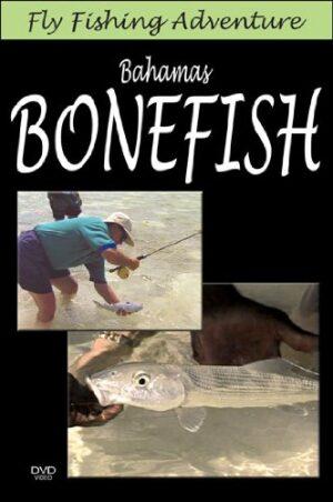 Fly Fishing Adventures: Bahamas Bonefish