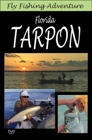 Fly Fishing Adventures: Florida Tarpon