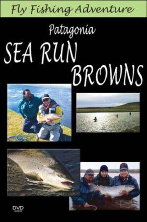 Fly Fishing Adventures: Patagonia Sea Run Browns