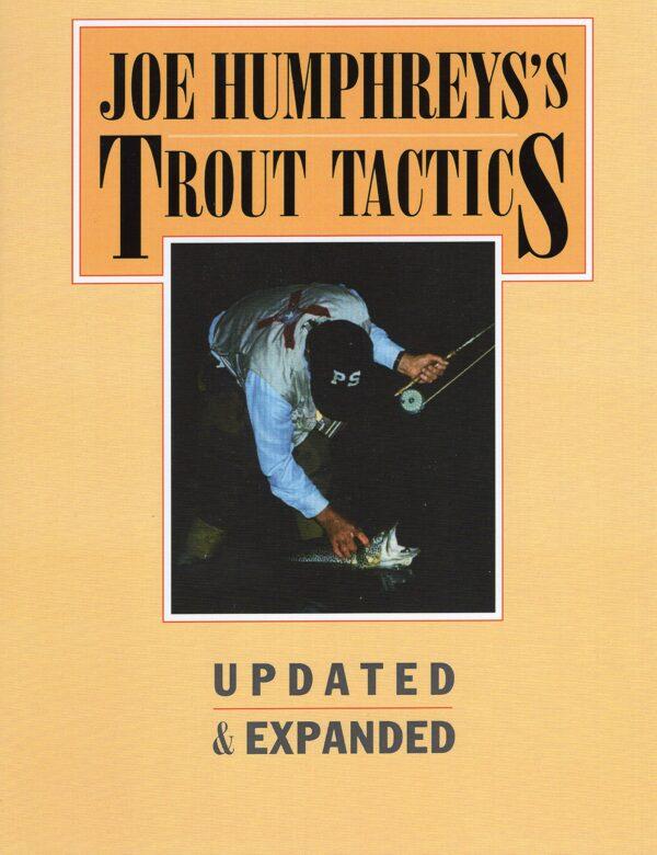 Joe Humphreys' Trout Tactics