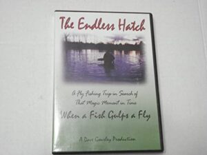 The Endless Hatch: A Fly Fishing Trip in Search of That Magic Moment in Time when a Fish Gulps a Fly